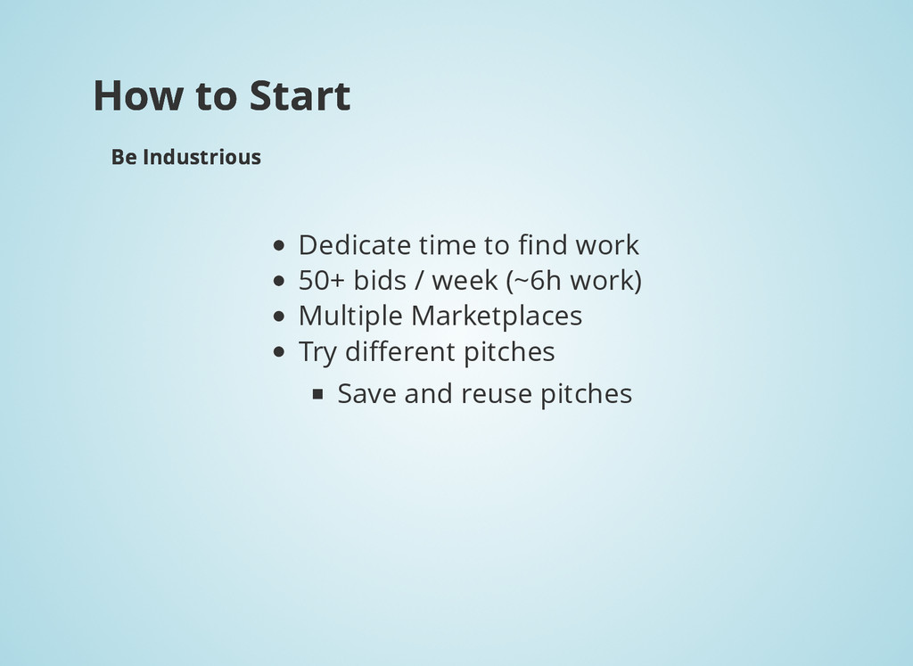 How to Start How to Start Be Industrious Be Ind...