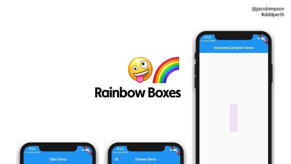@jacobimpson #dddperth Rainbow Boxes