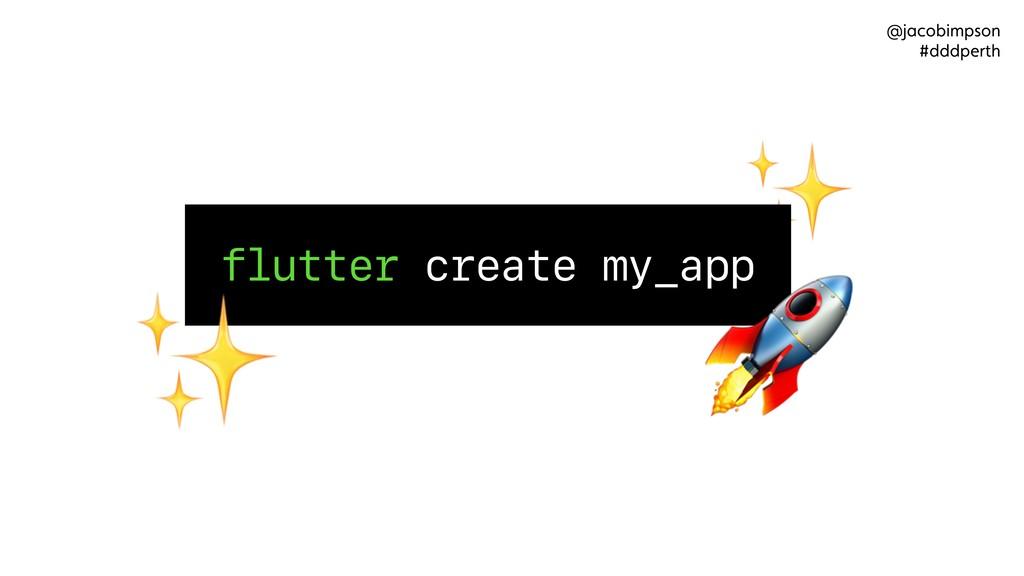 ✨ ✨ flutter create my_app  @jacobimpson #dddper...