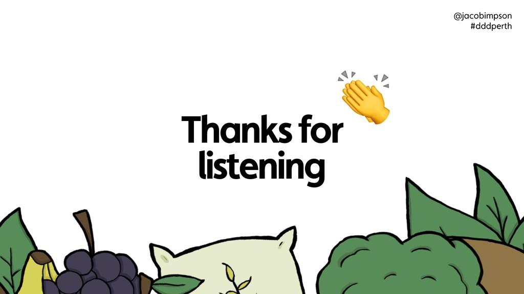 Thanks for listening  @jacobimpson #dddperth