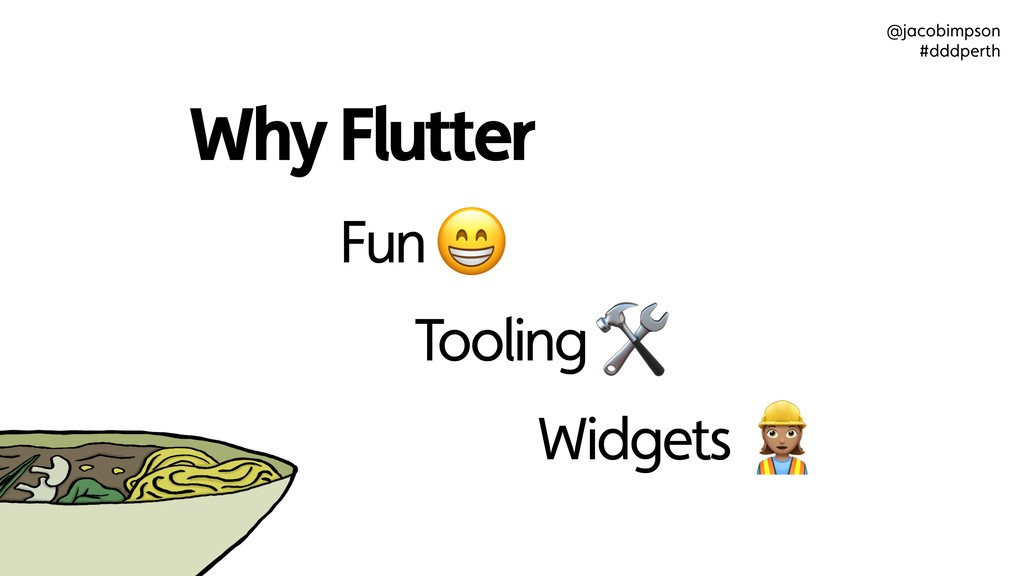 """Why Flutter Fun Widgets """" Tooling @jacobimpson ..."""