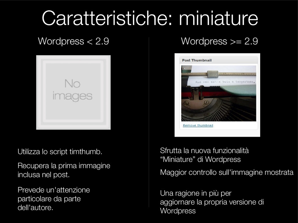Caratteristiche: miniature Wordpress >= 2.9 Wor...