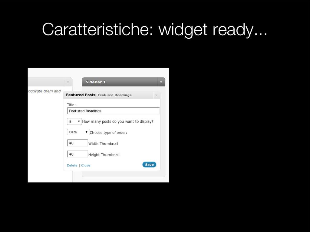 Caratteristiche: widget ready...