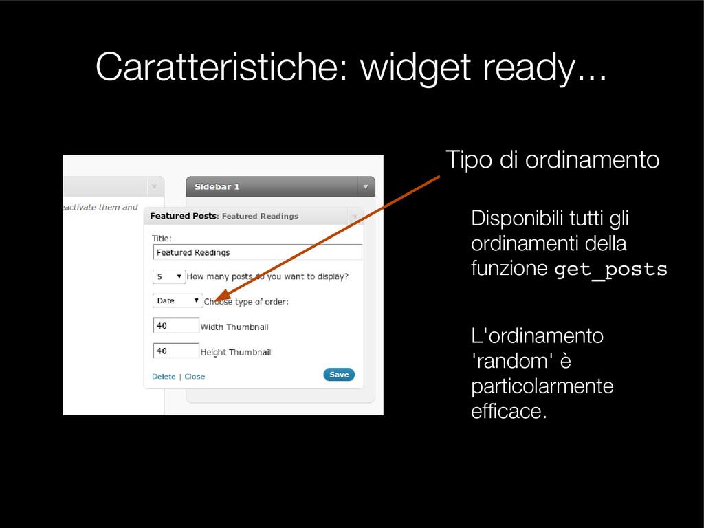 Caratteristiche: widget ready... Tipo di ordina...