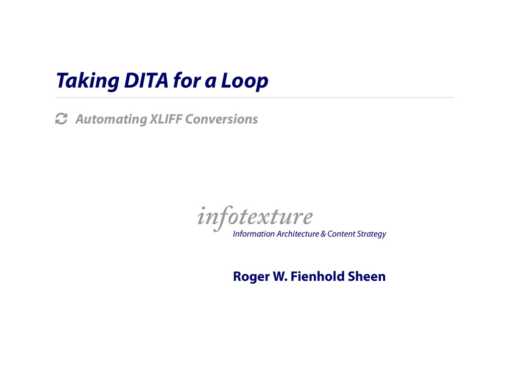 Taking DITA for a Loop ! Automating XLIFF Conve...