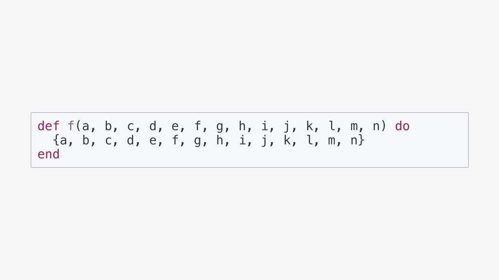 def f(a, b, c, d, e, f, g, h, i, j, k, l, m, n)...