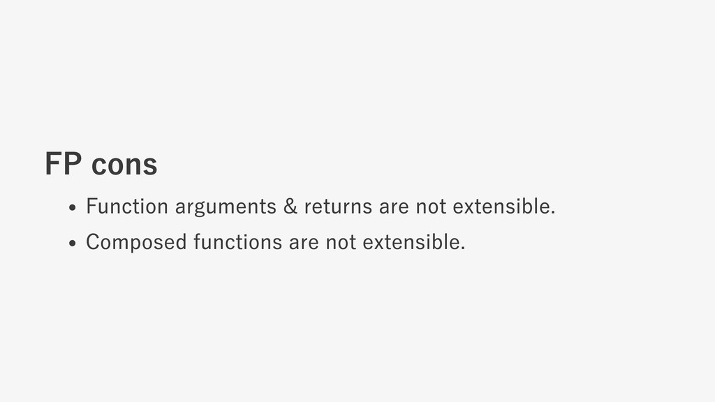 FP cons Function arguments & returns are not ex...