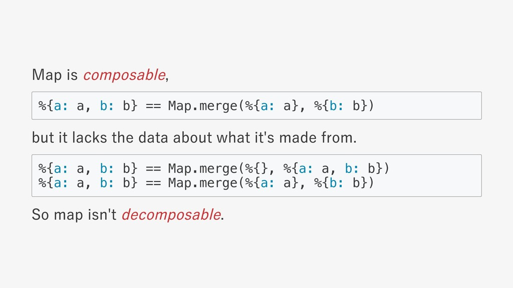 Map is composable, %{a: a, b: b} == Map.merge(%...