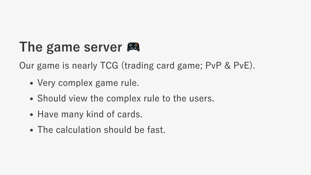 The game server Our game is nearly TCG (trading...
