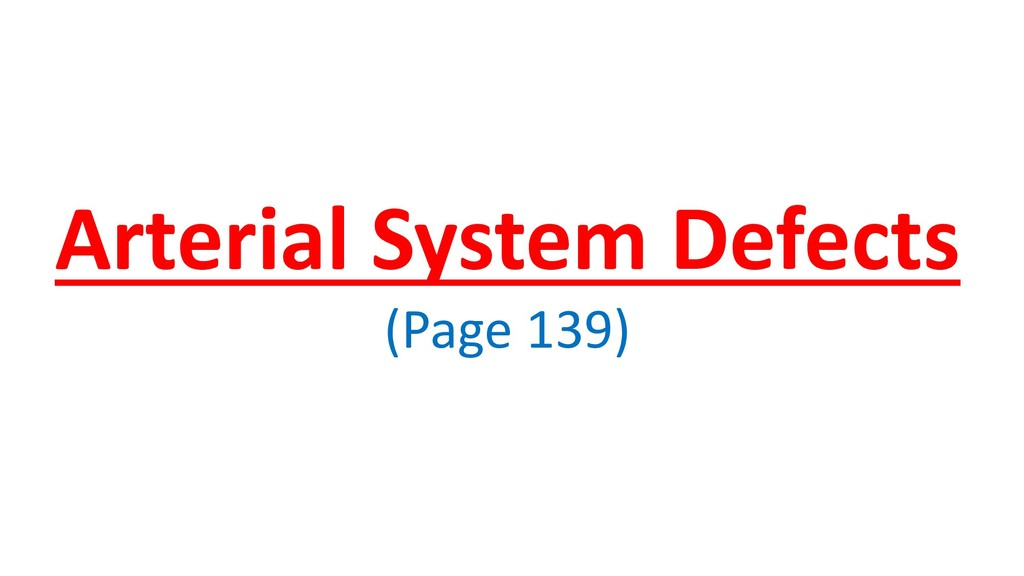 Arterial System Defects (Page 139)