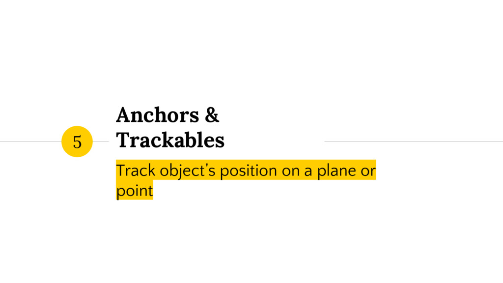 Anchors & Trackables Track object's position on...