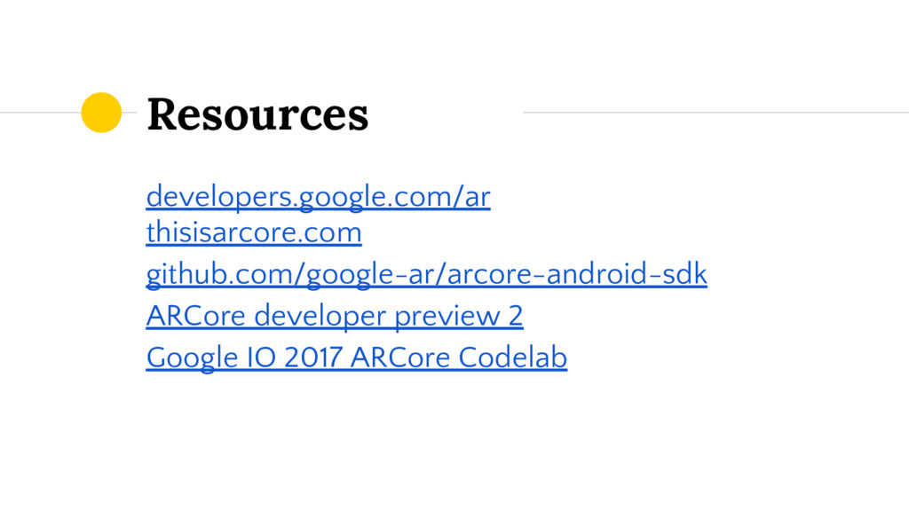 Resources developers.google.com/ar thisisarcore...