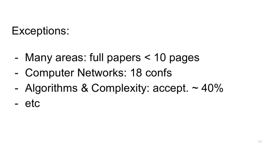 Exceptions: - Many areas: full papers < 10 page...