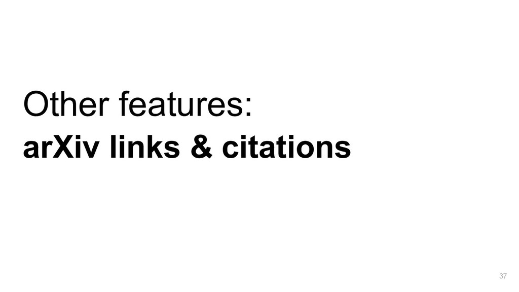 Other features: arXiv links & citations 37