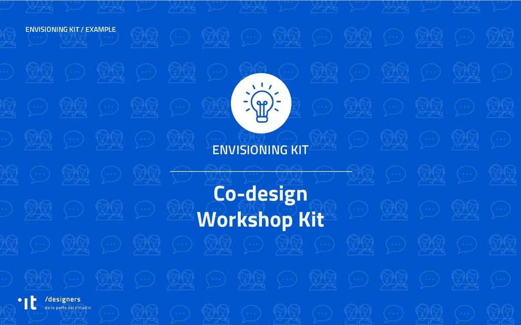 Co-design Workshop Kit ENVISIONING KIT / EXAMPL...