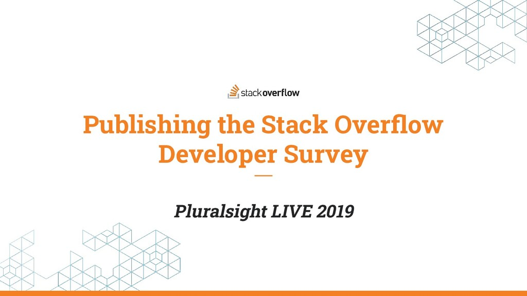 Publishing the Stack Overflow Developer Survey P...