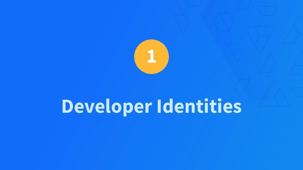 1 Developer Identities
