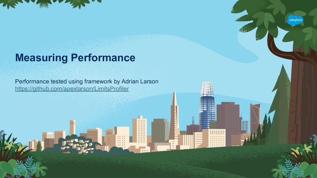 Performance tested using framework by Adrian La...