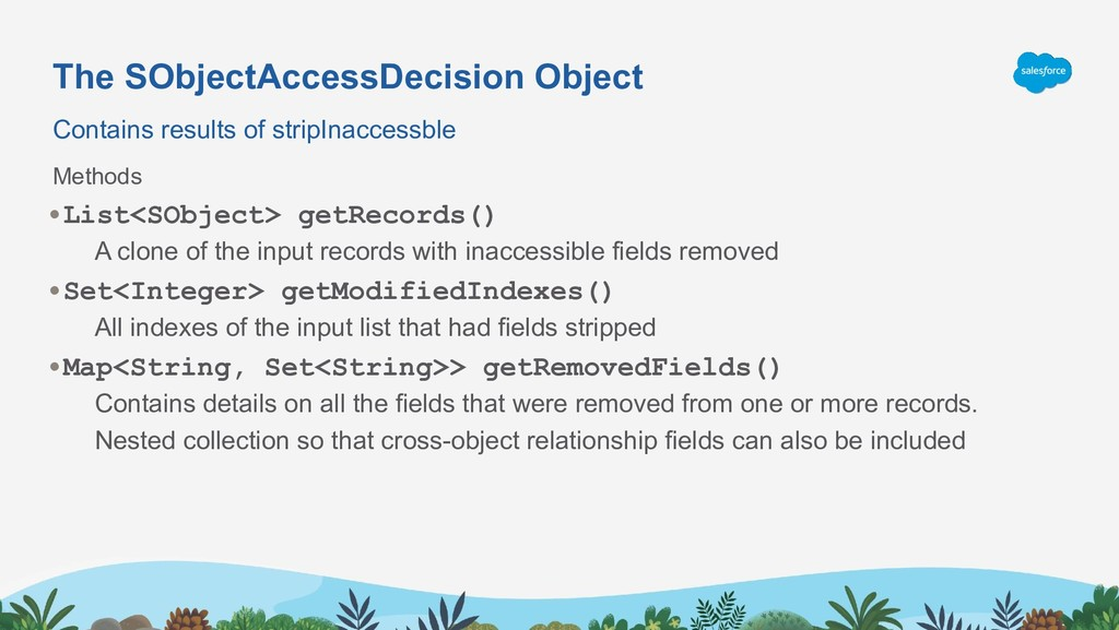 The SObjectAccessDecision Object Contains resul...