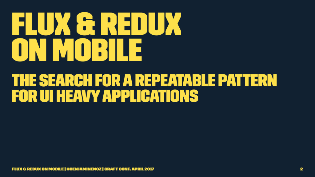 Flux & Redux on Mobile The search for a repeata...