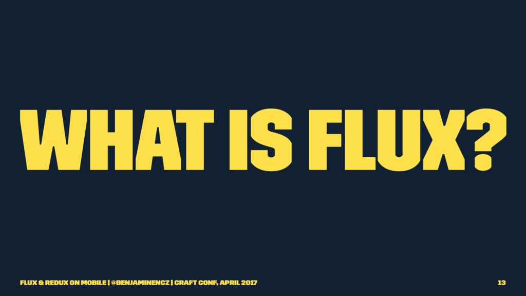 What is Flux? Flux & Redux on Mobile | @benjami...