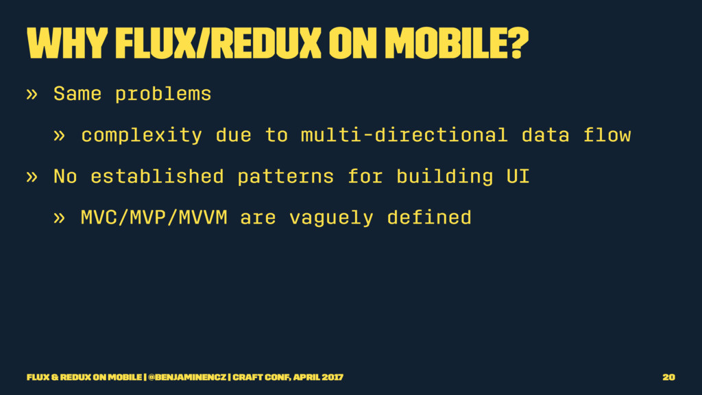 Why Flux/Redux on Mobile? » Same problems » com...