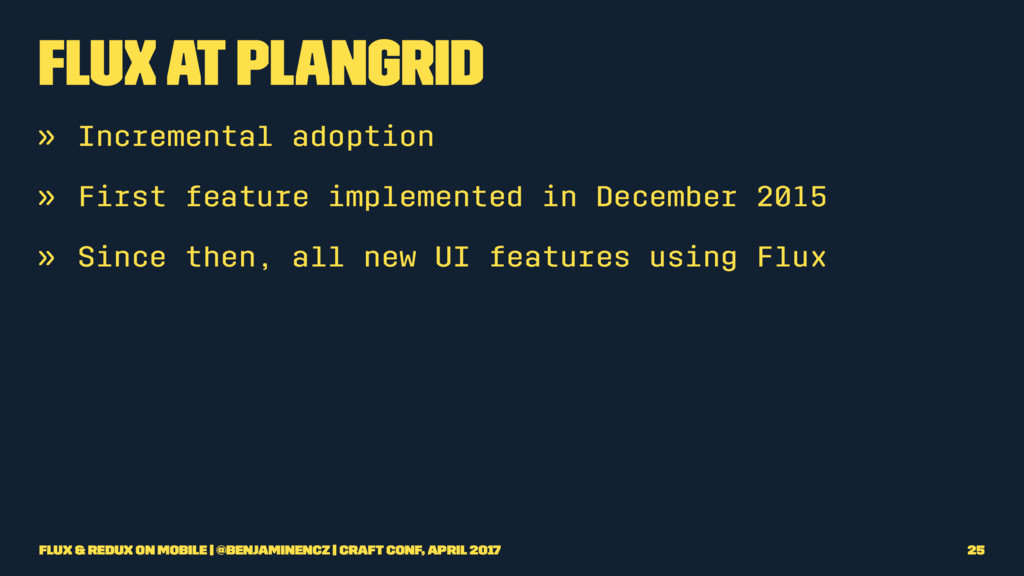 Flux at PlanGrid » Incremental adoption » First...