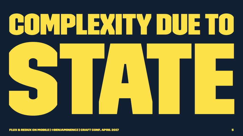 Complexity due to State Flux & Redux on Mobile ...