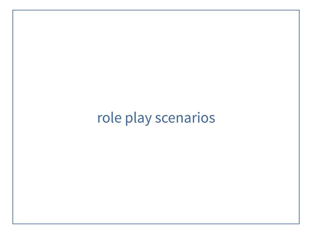 role play scenarios