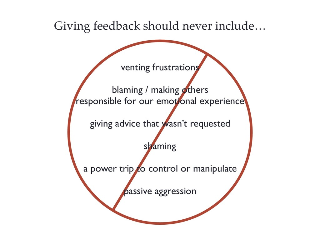 Giving feedback should never include… venting f...