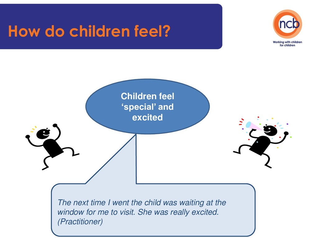Children feel 'special' and excited The next ti...
