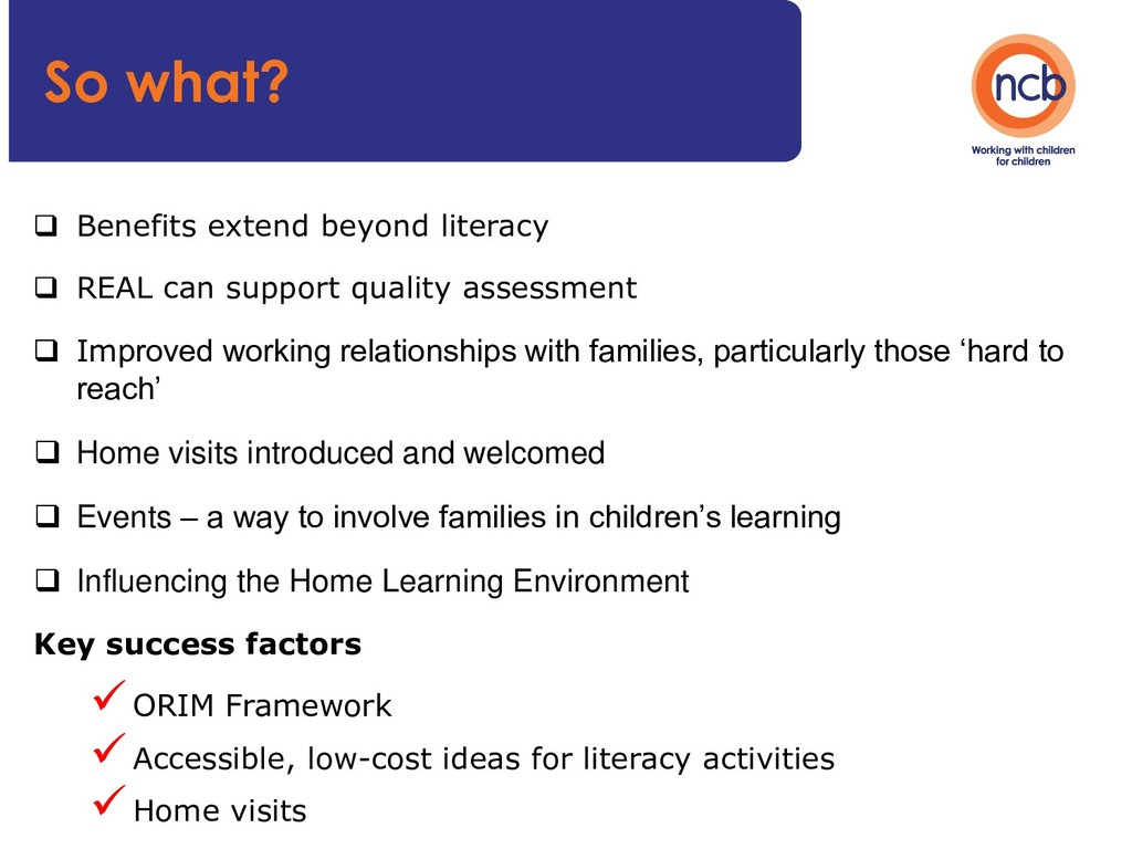  Benefits extend beyond literacy  REAL can su...