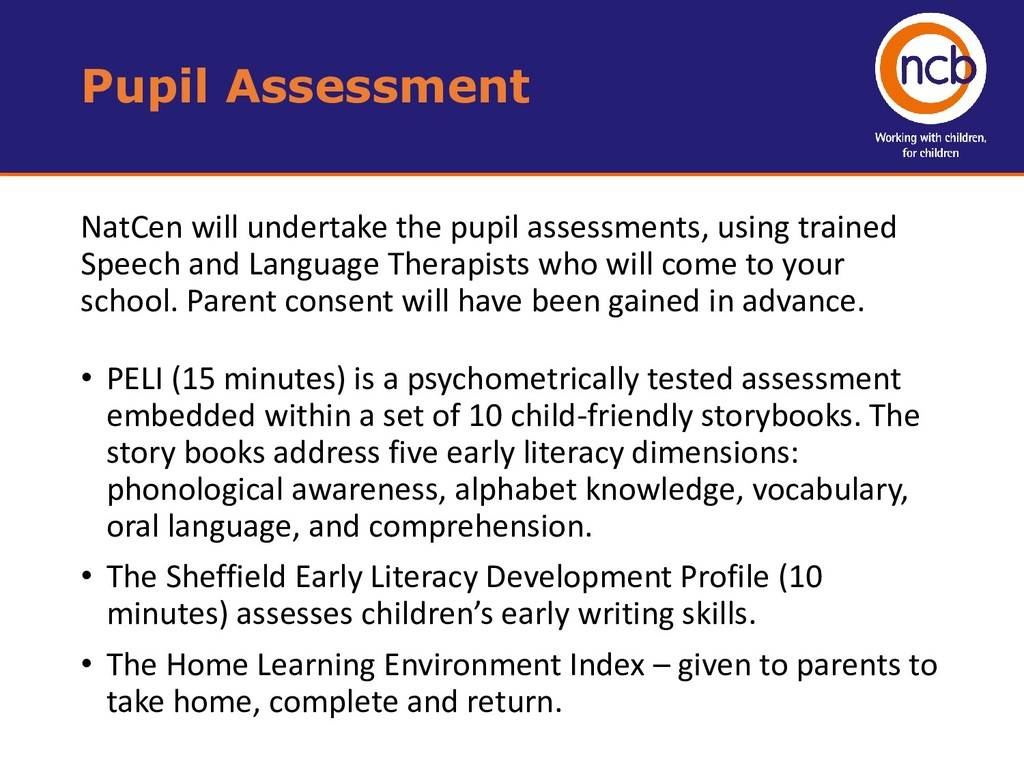 NatCen will undertake the pupil assessments, us...