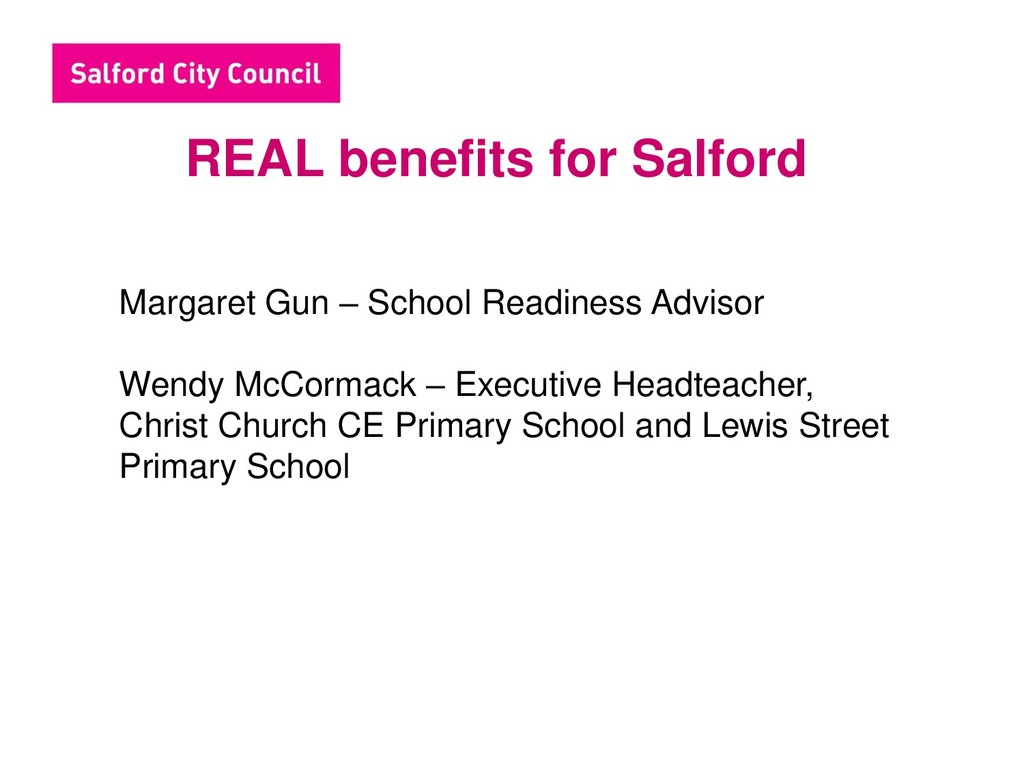 REAL benefits for Salford Margaret Gun – School...