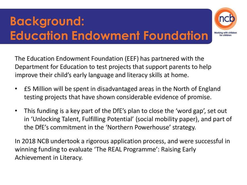 Background: Education Endowment Foundation The ...
