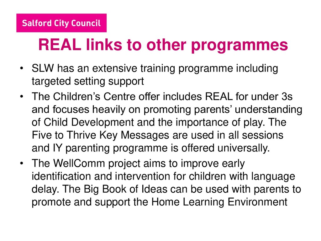 REAL links to other programmes • SLW has an ext...