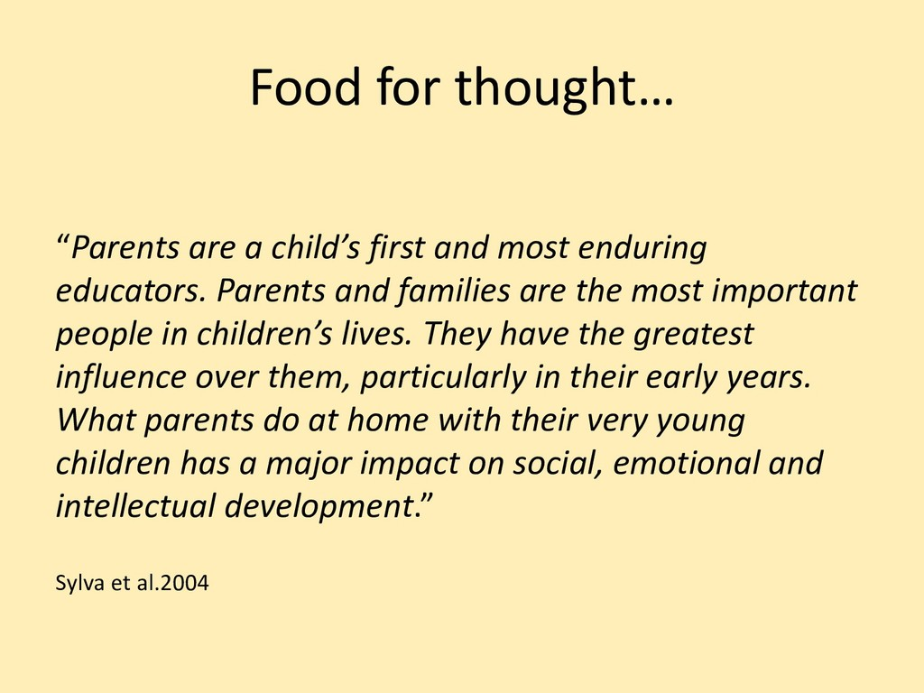 """Food for thought… """"Parents are a child's first ..."""