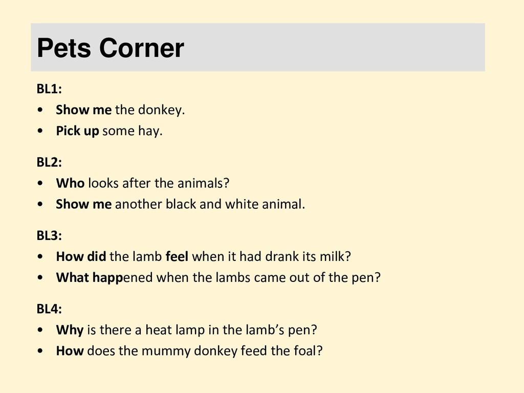 Pets Corner BL1: • Show me the donkey. • Pick u...