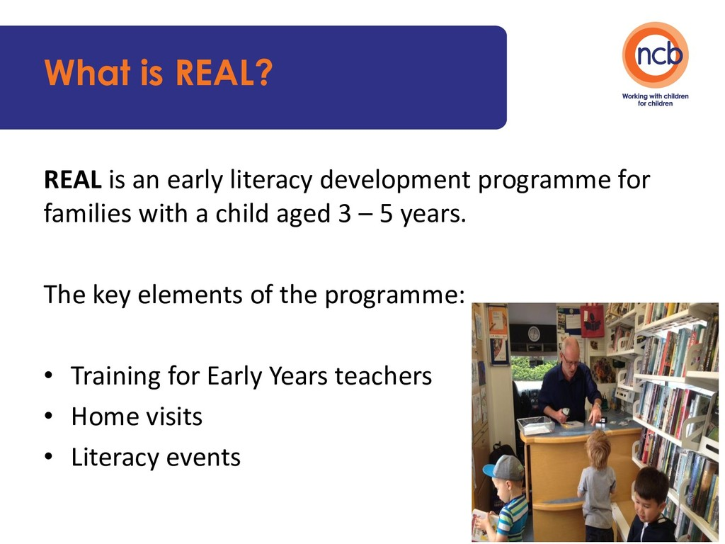 What is REAL? REAL is an early literacy develop...