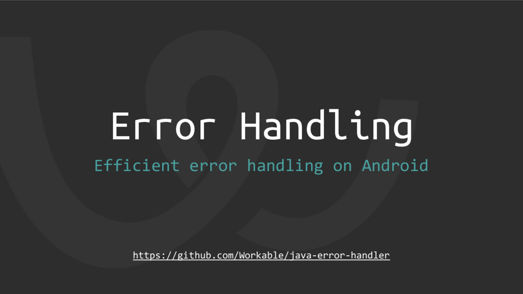 Error Handling Efficient error handling on Andr...