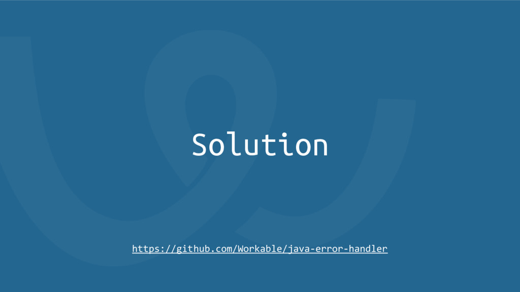 Solution https://github.com/Workable/java-error...