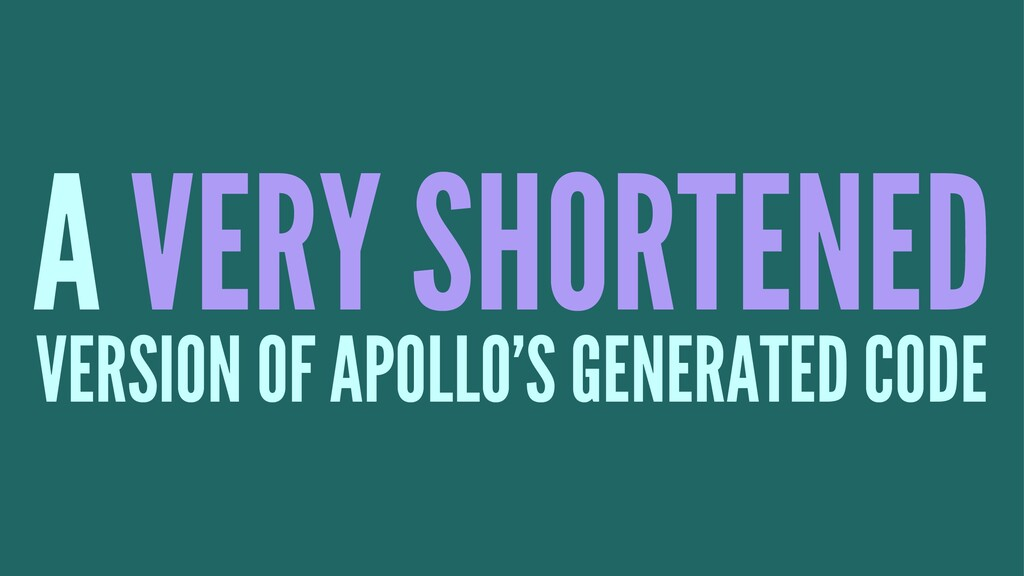 A VERY SHORTENED VERSION OF APOLLO'S GENERATED ...