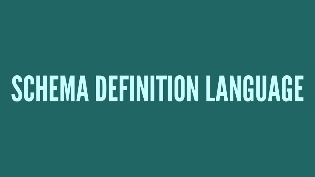 SCHEMA DEFINITION LANGUAGE