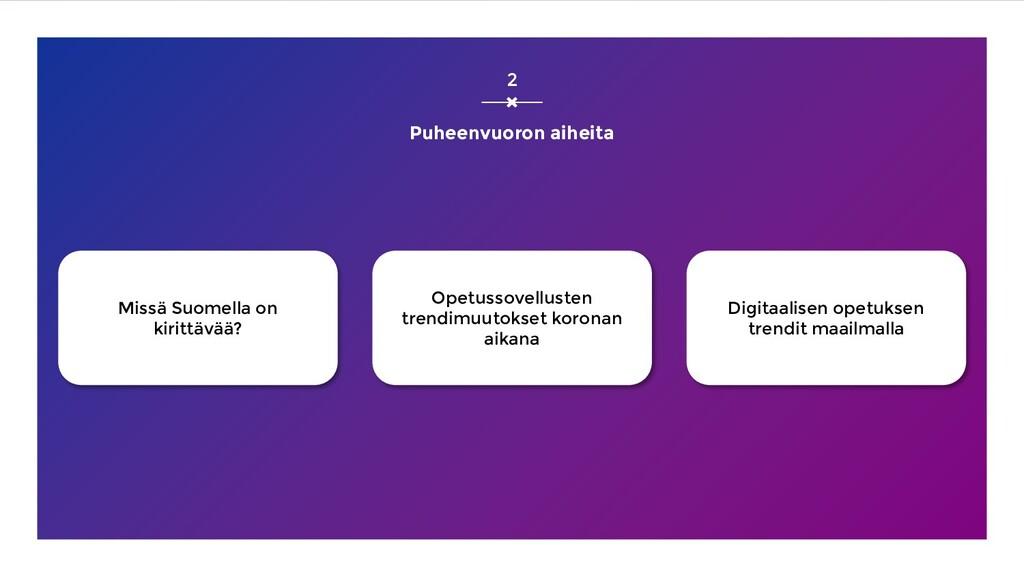 Puheenvuoron aiheita 2 Missä Suomella on kiritt...