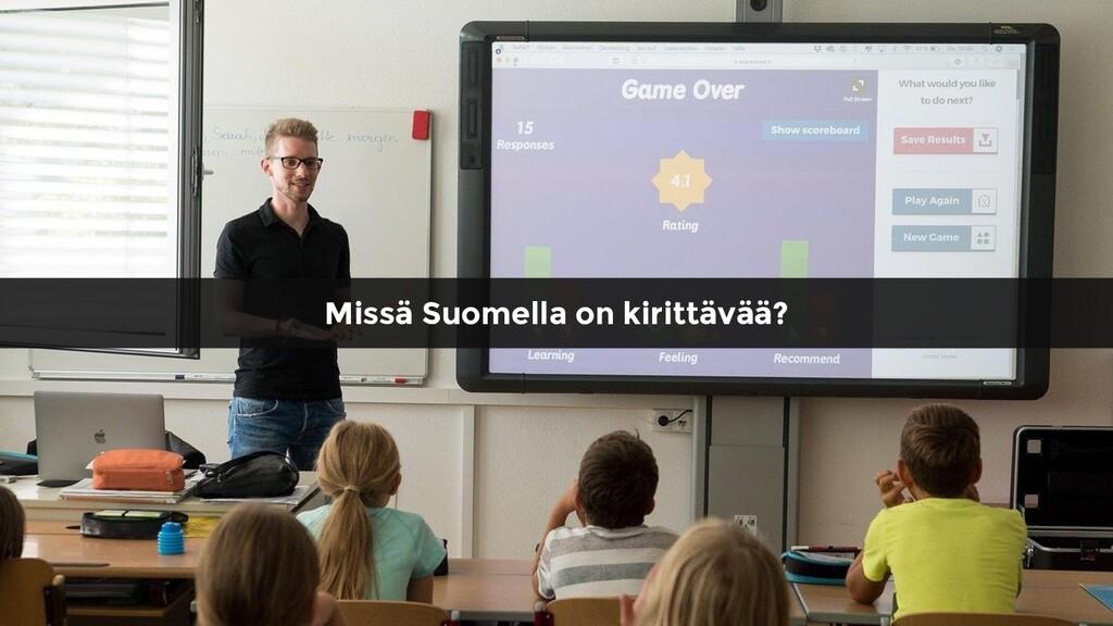 Missä Suomella on kirittävää?