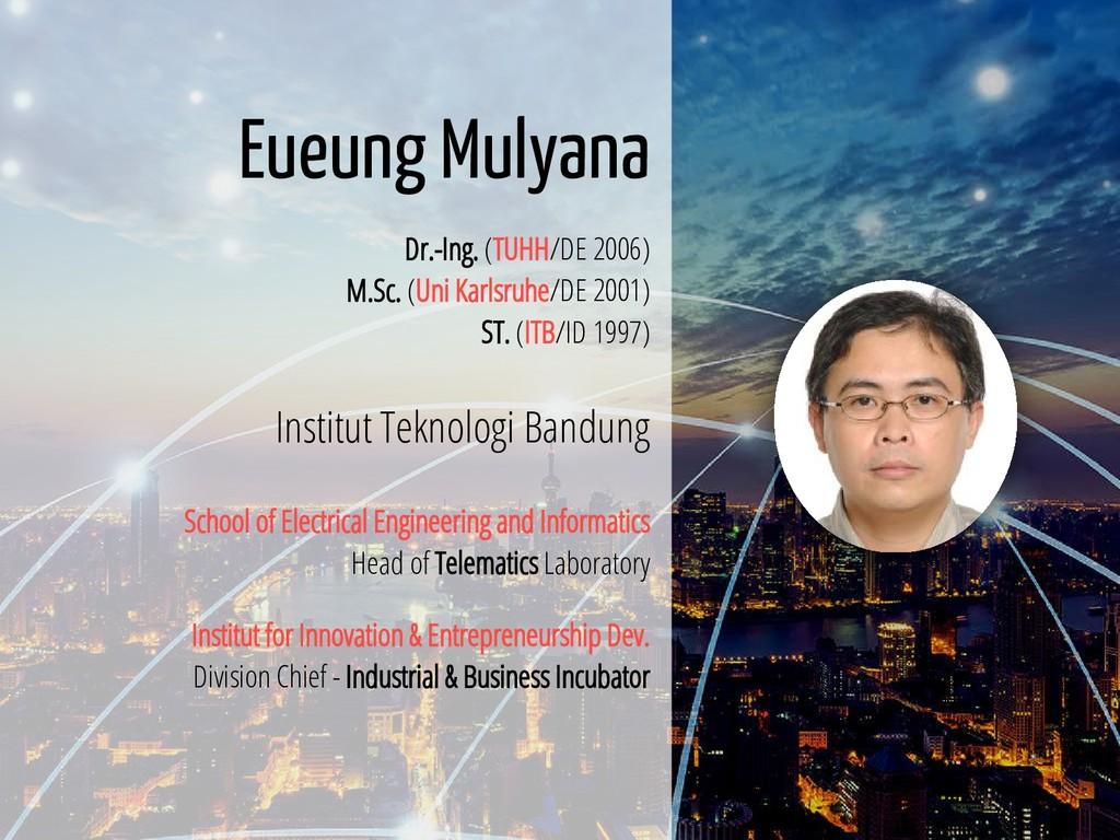 2 / 65 Eueung Mulyana Dr.-Ing. (TUHH/DE 2006) M...