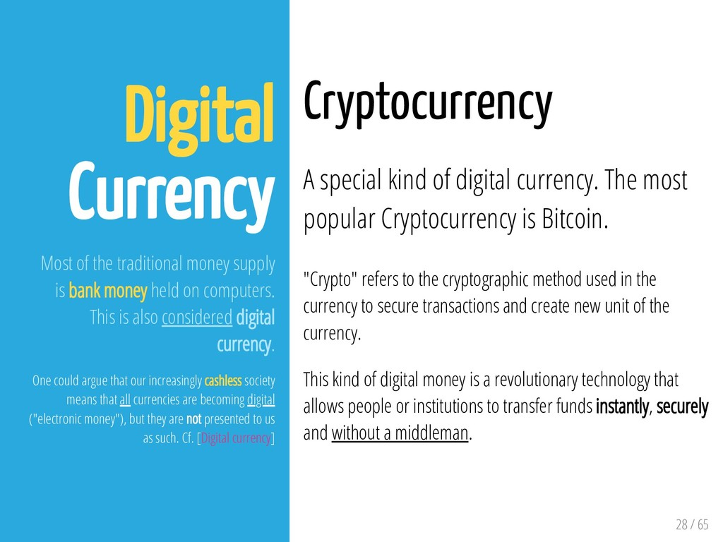 28 / 65 Digital Currency Most of the traditiona...