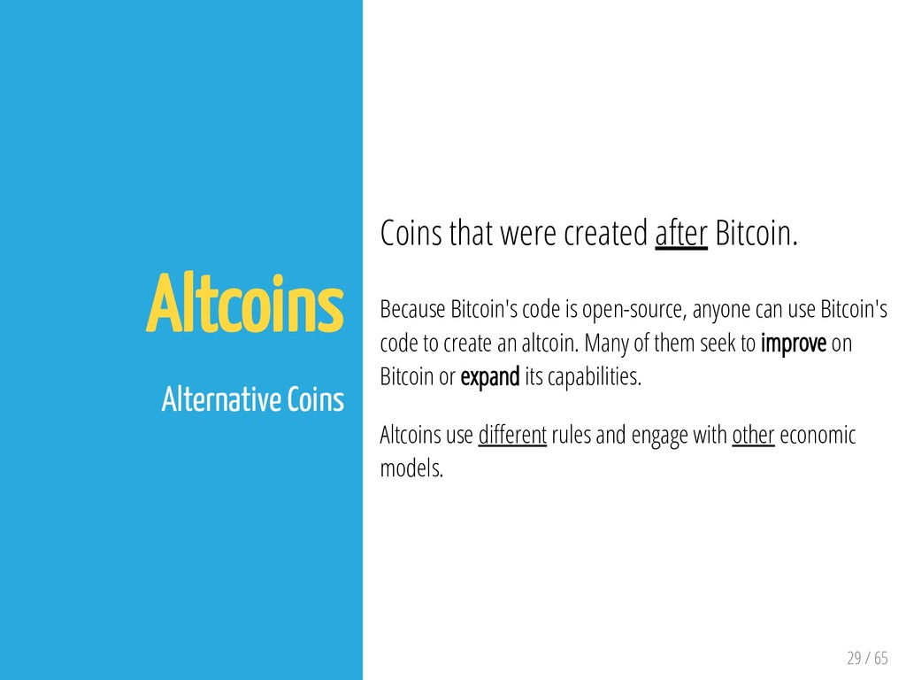 29 / 65 Altcoins Alternative Coins Coins that w...