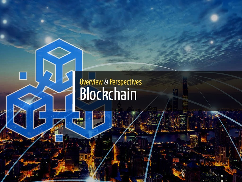 Overview & Perspectives Blockchain 35 / 65