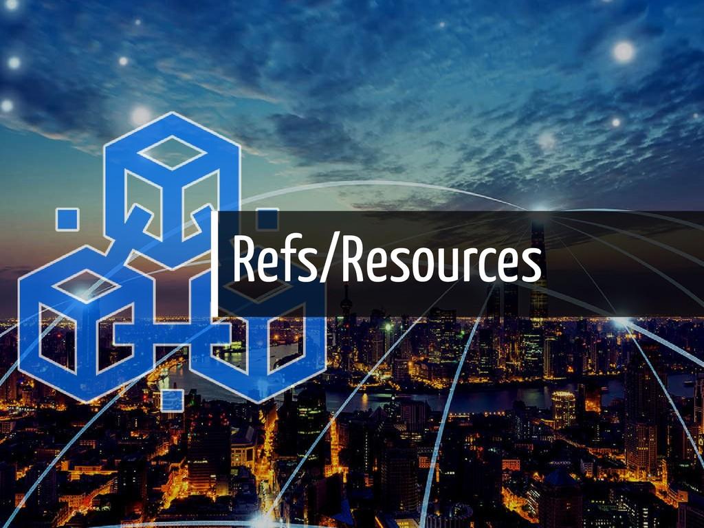 Refs/Resources 63 / 65